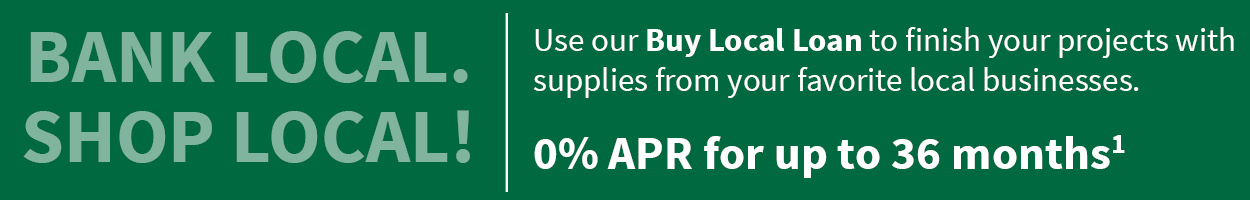 Bank Local. Shop Local! 0% APR for up to 36 months¹.