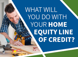 What will you do with your home equity line of credit?